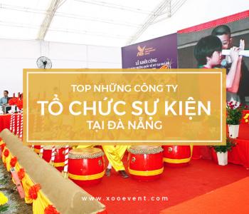 TOP những công ty tổ chức sự kiện chuyên nghiệp tại Đà Nẵng